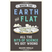 Picture of: When the Earth was Flat: All the Bits of Science we Got Wrong (Paperback) | Secret Santa Generator Gifts